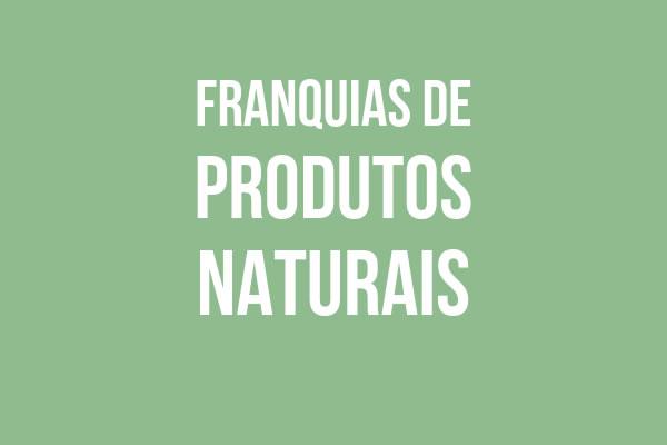 Franquias de Produtos Naturais
